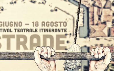 Parte l'estate del festival di teatro itinerante Strade 2021